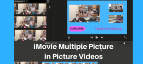 Create mulitple PIP in iMovie for Mac